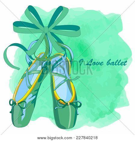 Emerald Color Ballet Shoes On Watercolor Textures Flat Design. Vector Illustration Of Ballet Shoes S