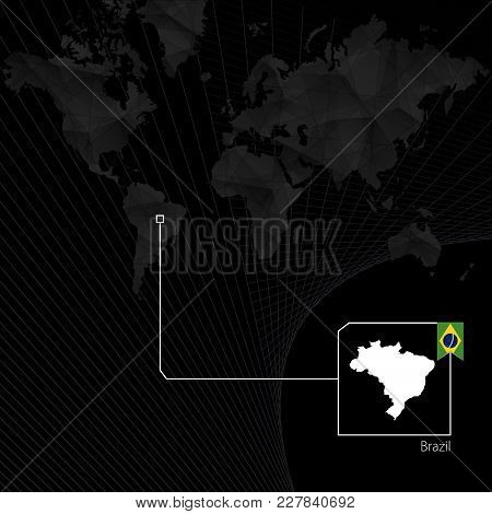 Brazil On Black World Map. Map And Flag Of Brazil.