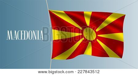 Macedonia Waving Flag Vector Illustration. Iconic Design Element As A National Macedonian Symbol