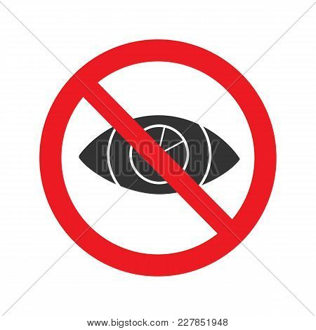 Forbidden Sign With Eye Glyph Icon. No Looking, Watching Prohibition. Blind Zone. Silhouette Symbol.