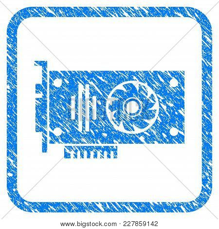 Video Gpu Card Rubber Seal Stamp Imitation. Icon Vector Symbol With Grunge Design And Dirty Texture