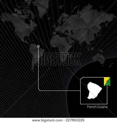 French Guiana On Black World Map. Map And Flag Of French Guiana.
