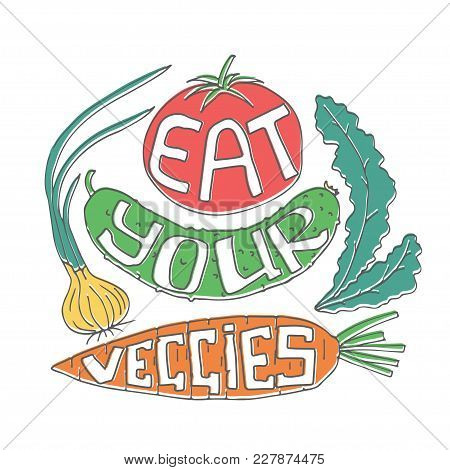 Eat Your Veggies Lettering. Stock Vector Illustration Of Hand Drawn Vegetables With Healthy Lifestyl