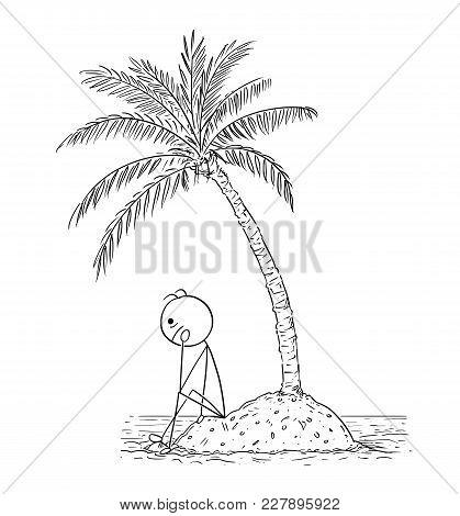 Cartoon Stick Man Drawing Conceptual Illustration Of Man Or Businessman Sitting Alone On Small Islan