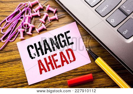 Handwritten Text Showing Change Ahead Red Word. Business Concept For Future Changes Written On Pink