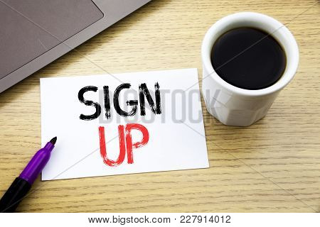 Handwriting Announcement Text Showing Sign Up. Business Concept For Member Register Registration Wri