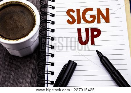 Writing Text Showing Sign Up. Business Concept For Member Register Registration Written On Notebook