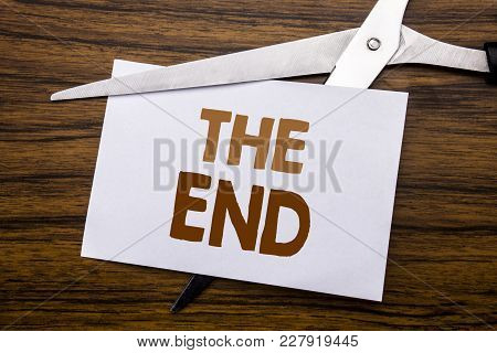 Hand Writing Text Caption Inspiration Showing The End. Business Concept For End Finish Close Written
