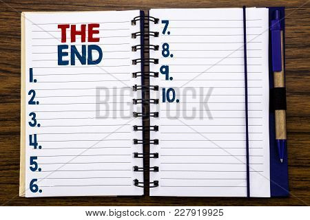 Writing Text Showing The End. Business Concept For End Finish Close Written On Notebook Paper, Woode