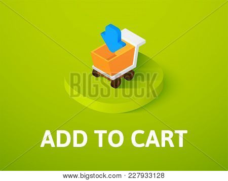 Add To Cart Icon, Vector Symbol In Flat Isometric Style Isolated On Color Background