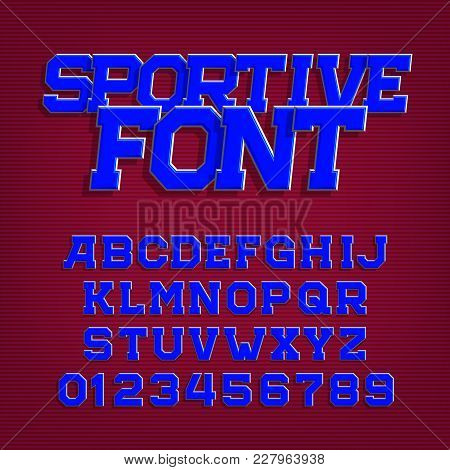 Sportive Alphabet Vector Font. Retro Style Typeface For Labels, Titles, Posters Or Sportswear. Type