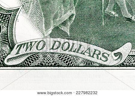 Two Dollars - Inscription On U.s. Money. High Resolution Image