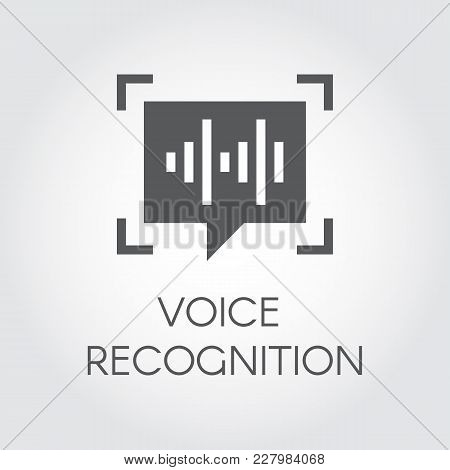 Voice Recognition Black Flat Icon. Intelligent Audio Identification Technology, Sound Verification.