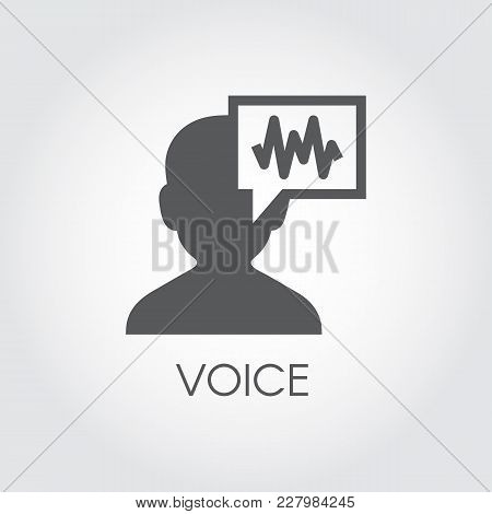 Voice Identity Black Flat Icon. Recognize Audio System Sign. Voiceover Biometric Symbol. Silhouette