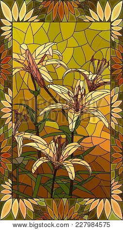 Vector Mosaic With Flowers Yellow Lilies In Vertical Stained-glass Window Frame.