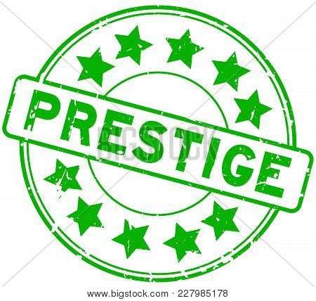 Grunge Green Prestige With Star Icon Round Rubber Seal Stamp On White Background