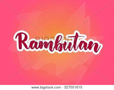 Rambutan - Handwritten Lettering Calligraphy On Pink Background