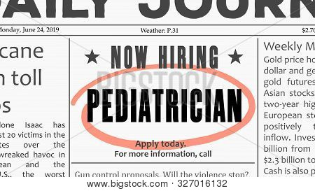 Pediatrician Career - Job Offer. Newspaper Classified Ad Career Opportunity.