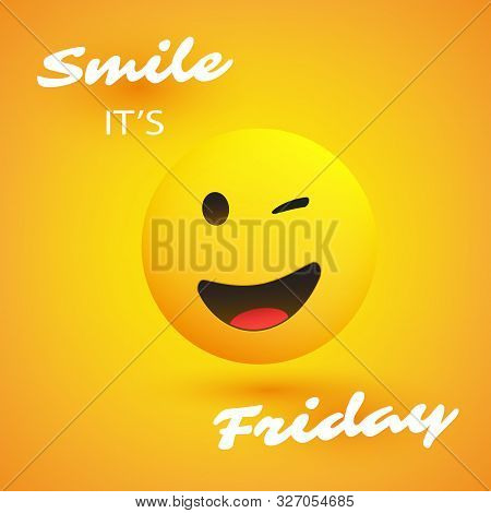 Smile, Its Friday - Weekends Coming Banner With Winking And Smiling Emoji