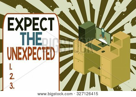 Text sign showing Expect The Unexpected. Conceptual photo Anything can Happen Consider all Possible Events Working desktop station drawers personal computer launching rocket clouds. poster