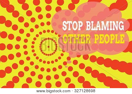 Word writing text Stop Blaming Other People. Business concept for Do not make excuses assume your faults guilt Dotted tunnel simulating sun shining. Abstract futuristic. Comic Background. poster