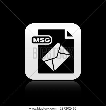 Black Msg File Document. Download Msg Button Icon Isolated On Black Background. Msg File Symbol. Sil