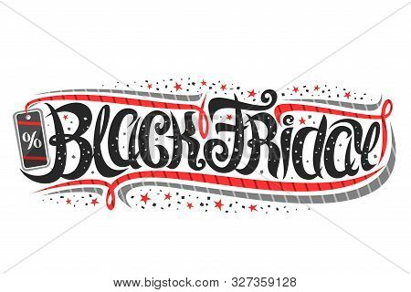 Vector Layout For Black Friday Event, Voucher With Curly Calligraphic Font With Flourishes, Decorati