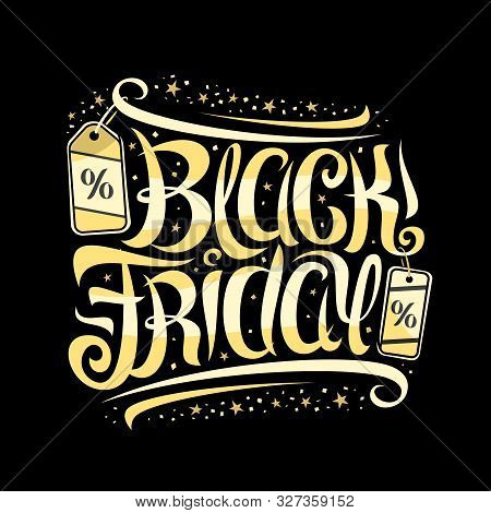 Vector Lettering For Black Friday, Voucher With Curly Calligraphic Font With Flourishes, Decorative