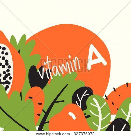 Vitamin A. Vector Illustration With Fruits And Vegetablesfull Of Vitamin A.