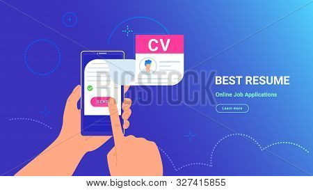 Cv Fulfilling And Sending Online Using Mobile App. Vector Gradient Illustration Of Human Hand Holdin