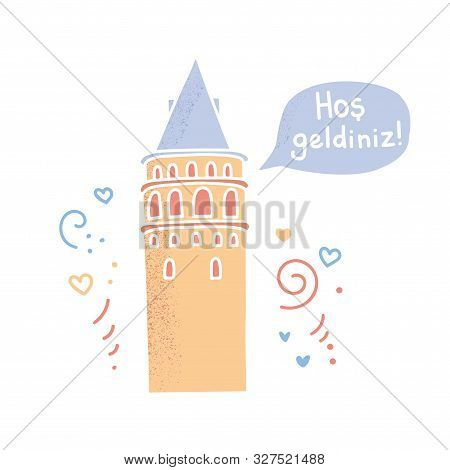 Translation: Welcome! Vector Illustration Of A Famous Turkish Sight - Galata Tower In Istanbul, Turk