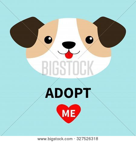 Adopt me. Dog face head round icon. Cute cartoon kawaii funny baby character. White puppy pooch. Flat design style. Help homeless animal concept. Pet adoption Blue background Isolated Vector poster