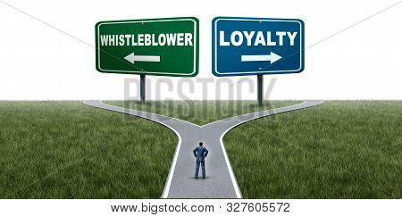 Loyalty or whistleblower choice as an employee choosing whistleblowing secret private wrongdoing  information or being loyal to a company or leadership with 3D illustration elements. poster