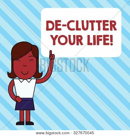 Handwriting text De Clutter Your Life. Concept meaning remove unnecessary items from untidy or overcrowded places Woman Standing with Raised Left Index Finger Pointing at Blank Text Box. poster