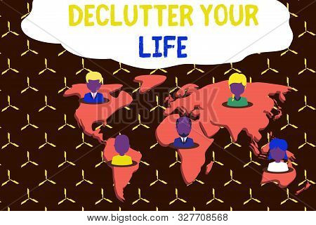 Writing note showing De Clutter Your Life. Business photo showcasing remove unnecessary items from untidy or overcrowded places Connection multiethnic persons all Global business earth map. poster