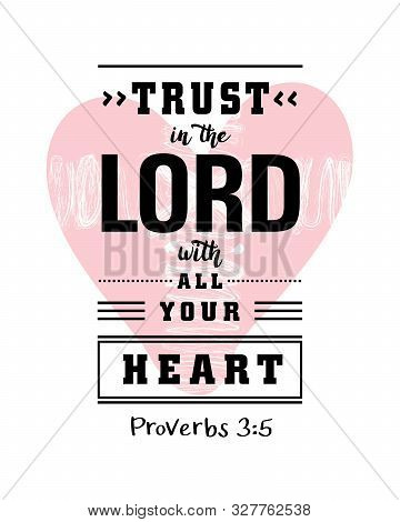 Lettering: Trust In The Lord With Your Heart. Biblical Background Or Christian Poster. Modern Callig