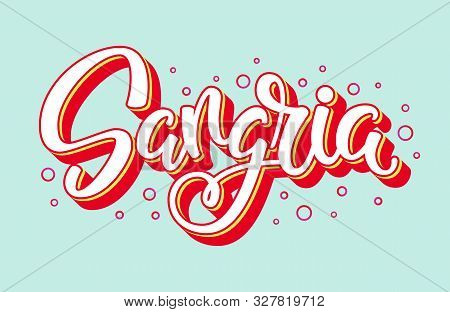 Sangria Handwritten Vector Logo. Illustration With Brush Lettering Typography And Bubbles Isolated O
