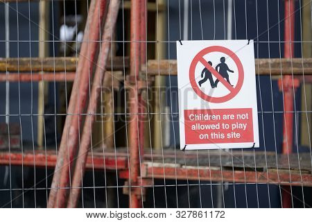 Children Playing On Scaffold Not Allowed Safety Sign At Construction Building Site