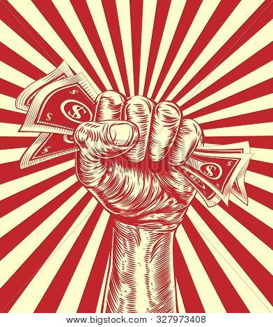 A Hand In A Fist Holding Money Cash In A Vintage Propaganda Poster Wood Cut Style