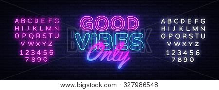 Good Vibes Only Neon Text Vector Design Template. Good Vibes Neon Logo, Light Banner, Design Element