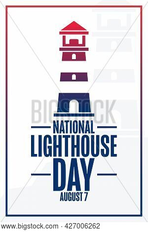 National Lighthouse Day. August 7. Holiday Concept. Template For Background, Banner, Card, Poster Wi