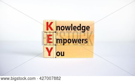Key, Knowledge Empowers You Symbol. Wooden Blocks With Words 'key, Knowledge Empowers You'. Beautifu