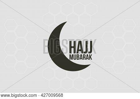 Hajj Mubarak Typography Vector Background Design. Islamic Program In Saudi Arabia