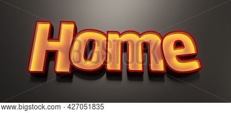 A home lettering neon light sign. 3D illustration