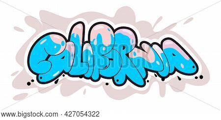 California Graffiti Style Hand Drawn Lettering. Can Be Used For Printing On T Shirt And Souvenirs. P