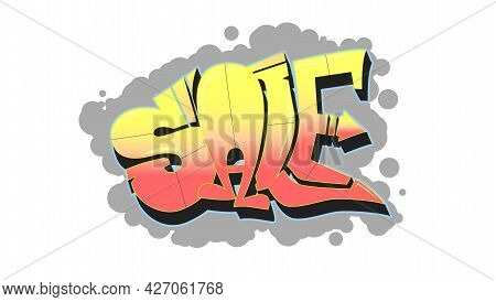 Sale. Lettering In The Style Of Street Graffiti. Vector Illustration