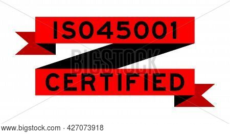 Vintage Red Color Ribbon Banner With Word Iso 45001 Certified On White Background