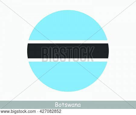 Botswana Round Circle Flag. Batswana Circular Button Banner Icon. Motswana Eps Vector