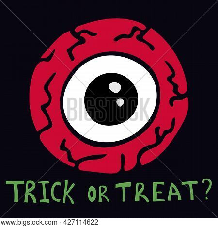 Vector Halloween Illustration With Red Eye And Text Trick Or Treat On Dark Background For Seasonal D