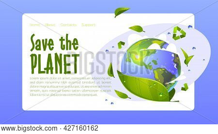 Save The Planet Cartoon Landing Page, Earth Globe, Green Leaves, Water Drops And Recycling Sign. Env